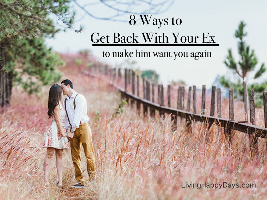 8 Ways to Get Back With Your Ex to Make Them Want You